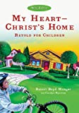 My Heart--Christ's Home Retold for Children 5-Pack