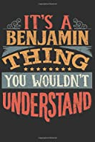 It's A Benjamin You Wouldn't Understand: Want To Create An Emotional Moment For A Benjamin Family Member ? Show The Benjamin's You Care With This Personal Custom Gift With Benjamin's Very Own Family Name Surname Planner Calendar Notebook Journal