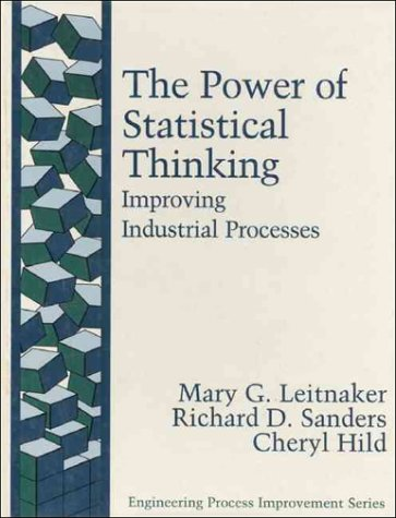 Download Power of Statistical Thinking, The: Improving Industrial Processes (Engineering Process Improvement Series) 0201633906