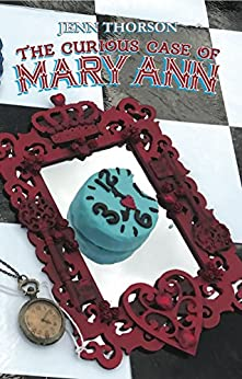 The Curious Case of Mary Ann by [Thorson, Jenn]