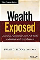 Wealth Exposed: Insurance Planning for High Net Worth Individuals and Their Advisors (Wiley Finance)
