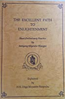 "Excellent Path to Enlightenment: Commentary on ""Short Preliminary Practice"""