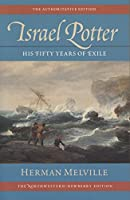 Israel Potter: His Fifty Years of Exile (The Northwestern-Newberry Edition of the Writings of Herman Melvile)