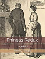 Phineas Redux: Large Print
