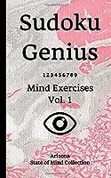 Sudoku Genius Mind Exercises Volume 1: Arizona State of Mind Collection