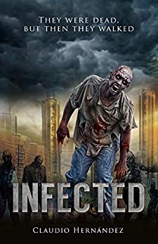 Infected, Zombi The City of the Zol by [Hernández, Claudio]