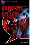 Vampire Killer: Comic-strip (Oxford Bookworms Starters)