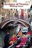Bridges of Venice, Walking Tours