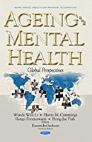 Ageing and Mental Health: Global Perspectives (Aging Issues, Health and Financial Alternatives)