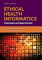 Ethical Health Informatics: Challenges and Opportunities