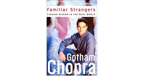 Familiar Strangers: Finding Wisdom in the Real World