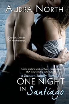 One Night in Santiago (Stanton Family Book 2) by [North, Audra]