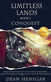 Limitless Lands Book 2: Conquest (A LitRPG Adventure) by [Henegar, Dean]