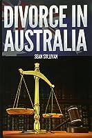 Divorce in Australia: A Guide for Australian Men