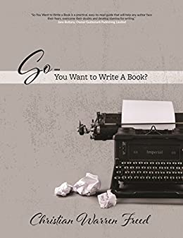 So...You Want to Write a Book? by [Freed, Christian Warren]