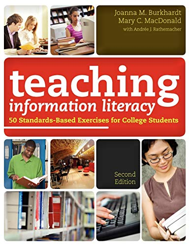 Download Teaching Information Literacy: 50 Standards-Based Exercises for College Students 083891053X