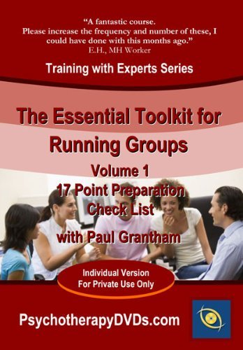 The Essential Toolkit for Running Groups: 17 Point Preparation Check List (Psychotherapy Training with Paul Grantham) DVD by Julia Budnik