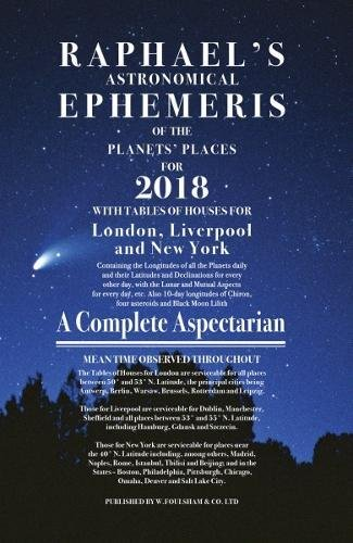 Raphael's Astronomical Ephemeris of the Planets' Places for 2018 (Raphael's Ephemeris)