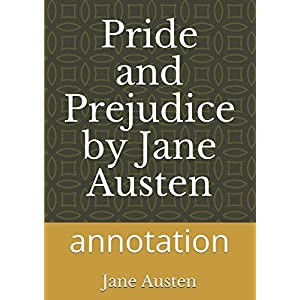 Pride and Prejudice by Jane Austen: annotation