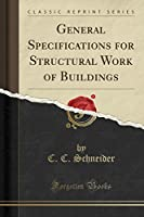 General Specifications for Structural Work of Buildings (Classic Reprint)