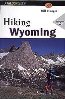 Hiking Wyoming (Falcon Guide)