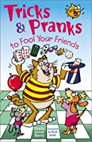 Tricks & Pranks to Fool Your Friends