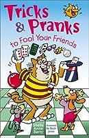 Tricks & Pranks to Fool Your Friends
