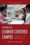 Leading the Learner-Centered Campus: An Administrator's Framework for Improving Student Learning Outcomes (The Jossey-bass Higher and Adult Education Series)