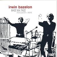 Irwin Bazelon: Bazz Ma Tazz by Irwin Bazelon (2009-02-10)