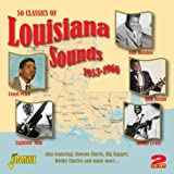 50 Classics Of Louisiana Sounds 1953-1960 [ORIGINAL RECORDINGS REMASTERED] 2CD SET by Various Artists (2012-05-01)