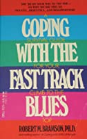 Coping With the Fast Track Blues