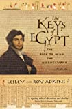 The Keys of Egypt: The Race to Read the Hieroglyphs