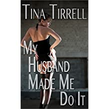 My Husband Made Me Do It: *a First-Time Cuckold Hotwife Fantasy* (Confessions of a Cuckoldress Book 1)