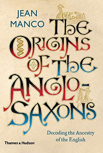 Download The Origins of the Anglo-saxons: Decoding the Ancestry of the English 0500051925