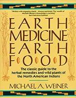 Earth Medicine, Earth Food