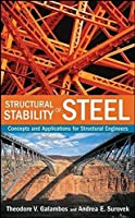 Structural Stability of Steel: Concepts and Applications for Structural Engineers by Theodore V. Galambos Andrea E. Surovek(2008-04-18)