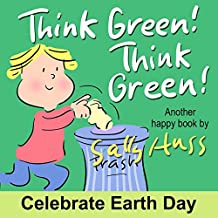 Think Green! Think Green! (Rhyming Children's Picture Book About Caring for Our Planet)