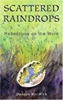 Scattered Raindrops: Reflections on the Word