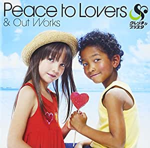 Peace to Lovers&Out Works