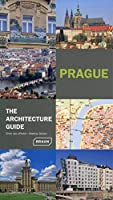 Prague: The Architecture Guide (Architecture Guides)