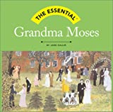 The Essential: Grandma Moses (Essential Series)