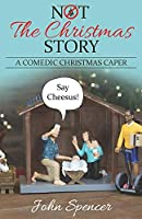 Not the Christmas Story: A Comedic Christmas Caper