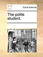 The Polite Student.