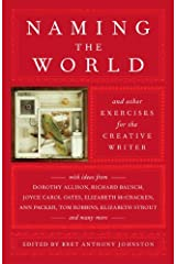Naming the World: And Other Exercises for the Creative Writer Kindle Edition