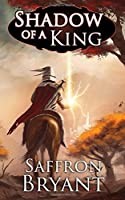 Shadow of a King (The Blood Mage Chronicles)