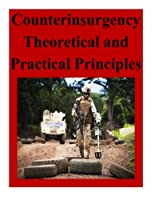 Counterinsurgency Theoretical and Practical Principles