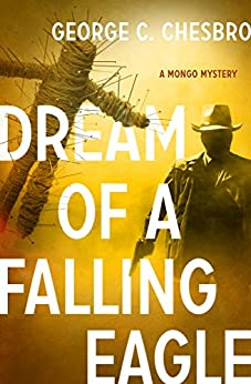 Dream of a Falling Eagle (The Mongo Mysteries Book 14) by [Chesbro, George C.]