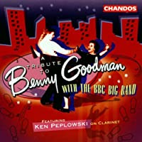 Tribute to Benny Goodman With the BBC Big Band