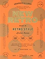 New Retro: Graphic Logo Made in Retro Style, Limited Release, New Retro Features Indentities, Visual Communications, Packaging, Editorial and Interior Design