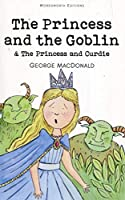 The Princess and the Goblin & the Princess and Curdie (Children's Classics)